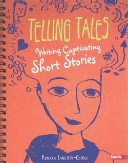 Telling Tales: Writing Captivating Short Stories (Hardcover)