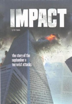 Impact: The Story of the September 11 Terrorist Attacks (Hardcover)