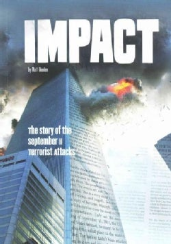 Impact: The Story of the September 11 Terrorist Attacks (Paperback)