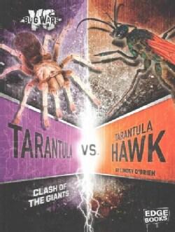 Tarantula vs. Tarantula Hawk: Clash of the Giants (Paperback)