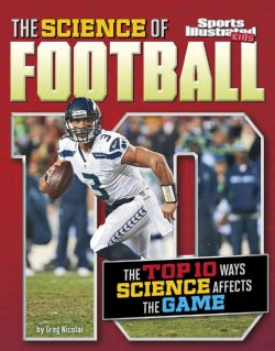 The Science of Football: The Top 10 Ways Science Affects the Game (Hardcover)