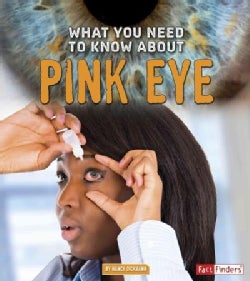 What You Need to Know About Pink Eye (Hardcover)