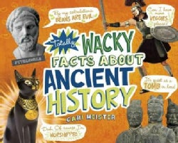 Totally Wacky Facts About Ancient History (Hardcover)