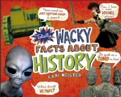 Totally Wacky Facts About History (Paperback)