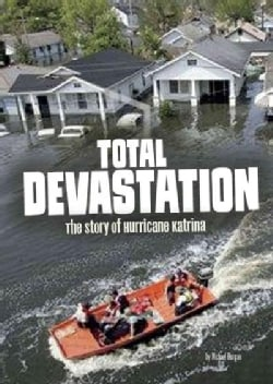 Total Devastation: The Story of Hurricane Katrina (Hardcover)