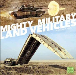 Mighty Military Land Vehicles (Hardcover)