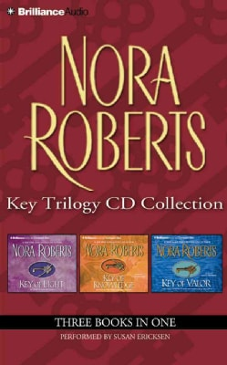 Nora Roberts Key Trilogy Cd Collection: Key of Light, Key of Knowledge, Key of Valor (CD-Audio)