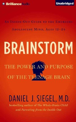 Brainstorm: The Power and Purpose of the Teenage Brain (CD-Audio)