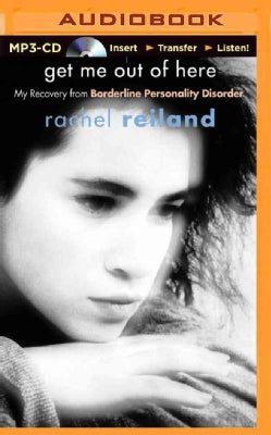 Get Me Out of Here: My Recovery from Borderline Personality Disorder (CD-Audio)