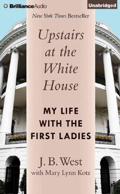 Upstairs at the White House: My Life With the First Ladies (CD-Audio)
