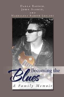 Becoming the Blues: A Family Memoir (Hardcover)