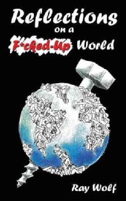 Reflections on a F*cked-Up World (Paperback)