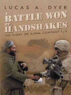 A Battle Won by Handshakes: The Story of Alpha Company 1/5 (Hardcover)