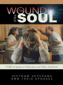 The Wounds of the Soul: Ptsd in Lives of Veterans and Their Families (Hardcover)