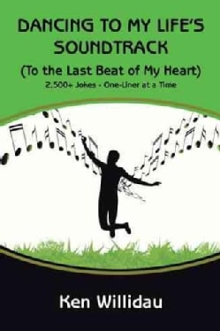 Dancing to My Life's Soundtrack: To the Last Beat of My Heart (Paperback)