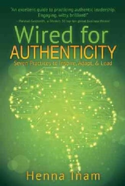 Wired for Authenticity: Seven Practices to Inspire, Adapt, & Lead (Paperback)