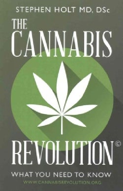 The Cannabis Revolution: What You Need to Know (Paperback)