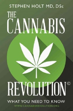 The Cannabis Revolution: What You Need to Know (Hardcover)
