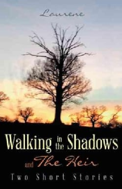 Walking in the Shadows: And the Heir (Paperback)