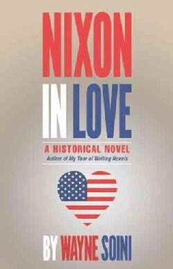 Nixon in Love: A Historical Novel (Hardcover)