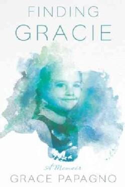 Finding Gracie: A Memoir (Paperback)