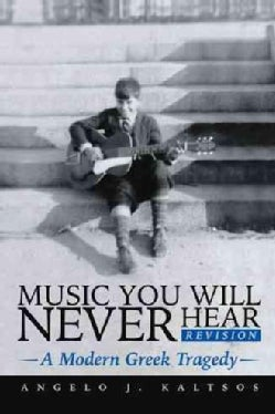 Music You Will Never Hear: A Modern Greek Tragedy (Hardcover)