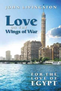 Love on the Wings of War: For the Love of Egypt (Paperback)