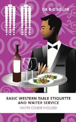 Basic Western Table Etiquette and Waiter Service: Waiter Course Included (Paperback)