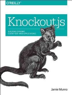 Knockout.js: Building Dynamic Client-Side Web Applications (Paperback)