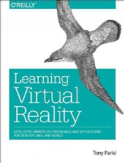 Learning Virtual Reality: Developing Immersive Experiences and Applications for Desktop, Web, and Mobile (Paperback)