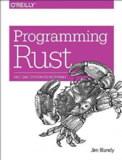 Programming Rust: Fast, Safe Systems Development (Paperback)