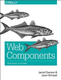 Developing Web Components: Ui from Jquery to Polymer (Paperback)