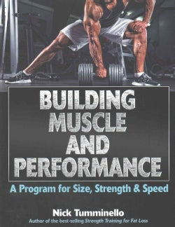 Building Muscle and Performance: A Program for Size, Strength & Speed (Paperback)
