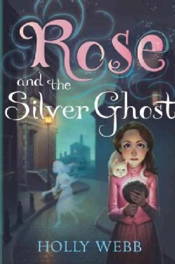 Rose and the Silver Ghost (Paperback)