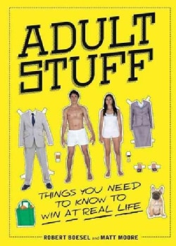 Adult Stuff: Things You Need to Know to Win at Real Life (Paperback)