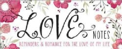 Love Notes: Reminders & Romance for the Love of My Life (Paperback)