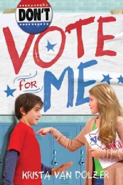 Don't Vote for Me (Paperback)