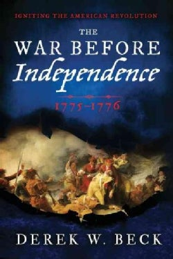 The War Before Independence: 1775-1776 (Hardcover)