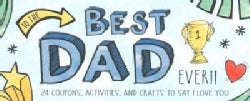 To the Best Dad Ever!: 24 Coupons, Activities, and Crafts to Say I Love You (Paperback)
