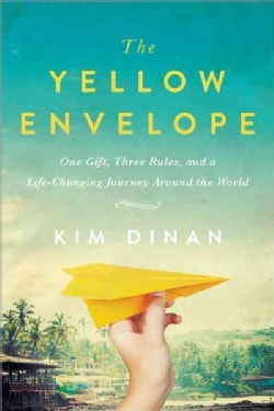 The Yellow Envelope: One Gift, Three Rules, and a Life-changing Journey Around the World (Paperback)