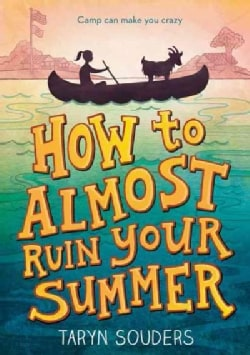 How to Almost Ruin Your Summer (Paperback)