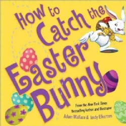 How to Catch the Easter Bunny (Hardcover)