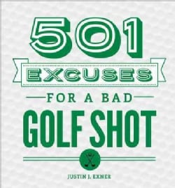 501 Excuses for a Bad Golf Shot (Hardcover)