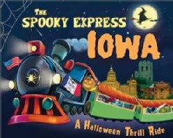 The Spooky Express Iowa (Hardcover)