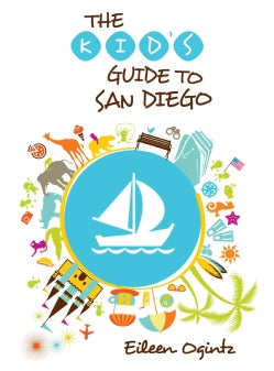 The Kid's Guide to San Diego (Paperback)