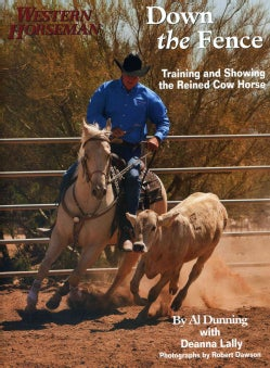 Down the Fence: Training and Showing the Reined Cow Horse (Paperback)