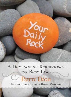 Your Daily Rock: A Daybook of Touchstones for Busy Lives (Paperback)
