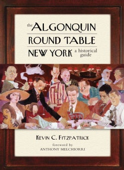 The Algonquin Round Table New York: A Historical Guide (Hardcover)
