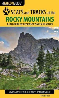 Scats and Tracks of the Rocky Mountains: A Field Guide to the Signs of Seventy Wildlife Species (Paperback)