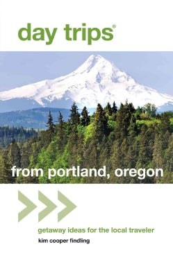 Day Trips from Portland, Oregon: Getaway Ideas for the Local Traveler (Paperback)